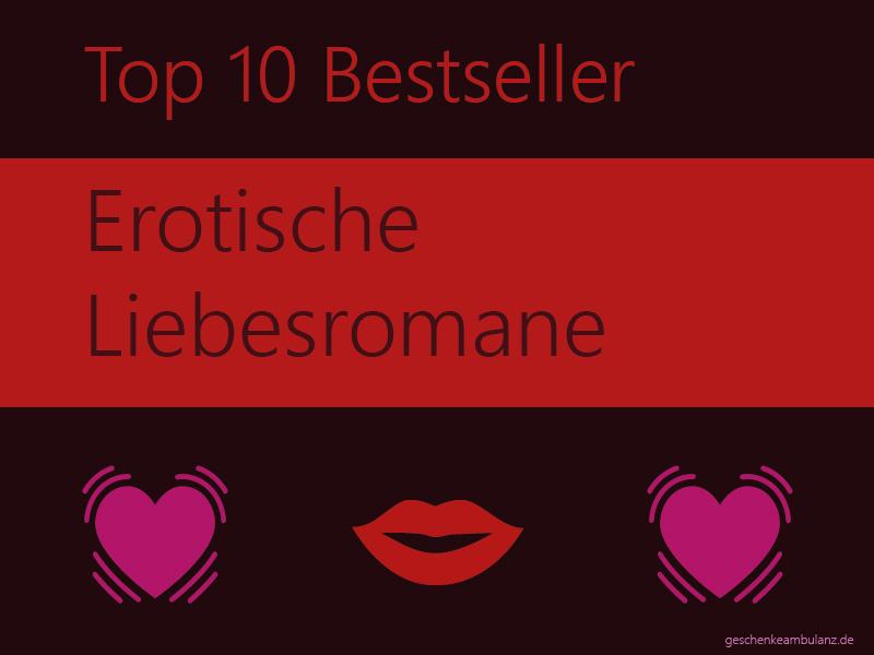 Erotische Liebesromane - Die aktuellen Top 10 Bestseller