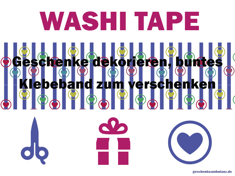 Washi Tape zum Geschenke dekorieren und verschenken