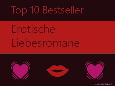 Erotische Liebesromane - Die Top - erotisch, kribbelndes Geschenk
