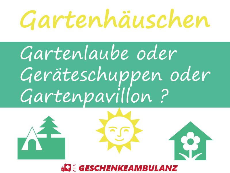 Gartenlaube oder Gerätehaus oder Gartenpavillon kaufen und schenken?